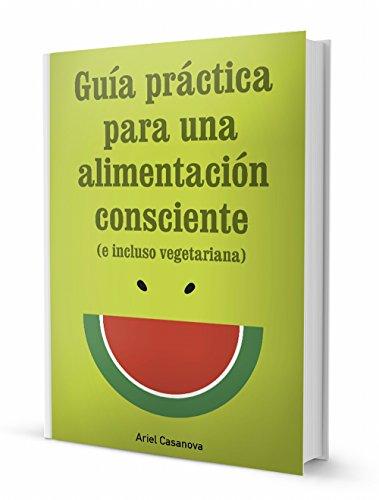 Descargar Mejortorrent Guía Práctica para una Alimentación Consciente Libro Patria PDF