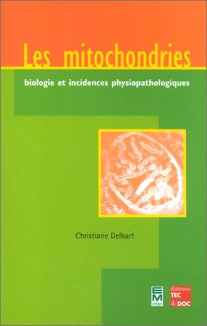 Les mitochondries : biologie et incidences physiopathologiques