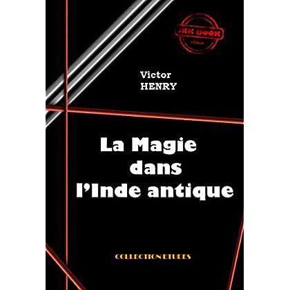 La Magie dans l'Inde antique: édition intégrale (Asie et Chine : romans, contes et études)