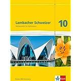Lambacher Schweizer. 10. Schuljahr. Schülerbuch. Neubearbeitung. Baden-Württemberg