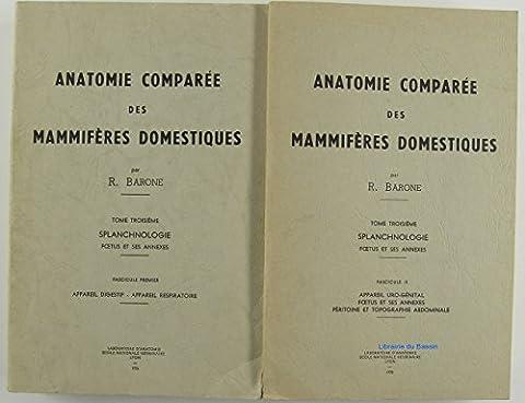 Anatomie comparée des Mammifères domestiques Tome Troisième Splanchnologie Foetus et