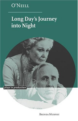 O'Neill: Long Day's Journey into Night Hardback (Plays in Production)
