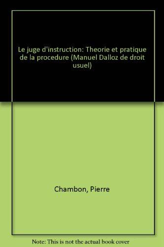 Le Juge d'instruction : Théorie et pratique de la procédure (Manuel Dalloz de droit usuel)