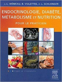 Endocrinologie, diabète, métabolisme et nutrition pour le praticien de Jean-Louis Wemeau ,Bernard Vialettes,Jean-Louis Schlienger ( 28 mai 2014 )