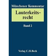 Münchener Kommentar zum Lauterkeitsrecht (UWG): Münchener Kommentar zum Lauterkeitsrecht  Bd. 2: §§ 5-22 UWG