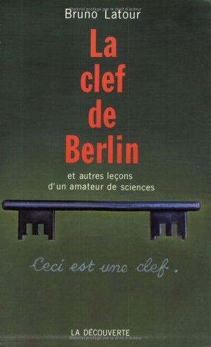 La clef de Berlin et autres leçons d'un amateur de sciences