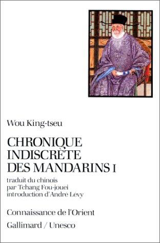 Chronique indiscrète des mandarins, tome I par Wou King-tseu