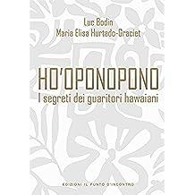 Ho'oponopono: I segreti dei guaritori hawaiani (Nfp. Le Chiavi Del Successo)