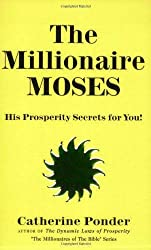 Millionaire Moses - The Millionaires of the Bible Series Volume 2: His Prosperity Secrets For You!