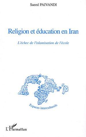 Religion et éducation en Iran : L'échec de l'islamisation de l'école par Saeed Paivandi