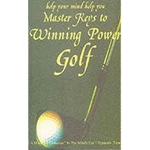 Golf: Master Keys to Winning Power
