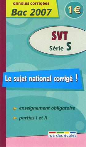 SVT Série S : Annales corrigées Bac 2007