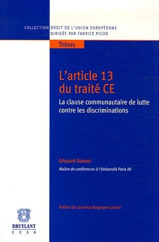 L'article 13 du trait CE : La clause communautaire de lutte contre les discriminations