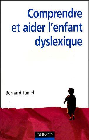 Comprendre et aider l'enfant dyslexique