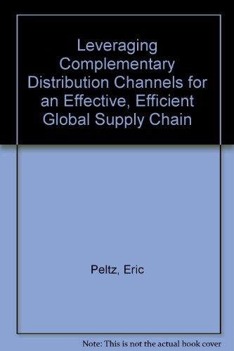 Leveraging Complementary Distribution Channels for an Effective, Efficient Global Supply Chain