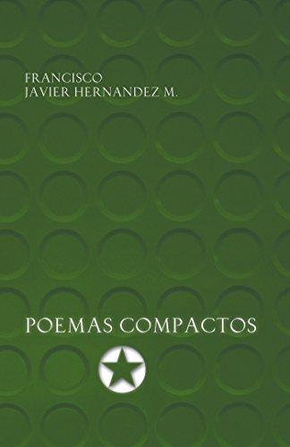 Poemas Compactos por Francisco Javier Hernandez M.