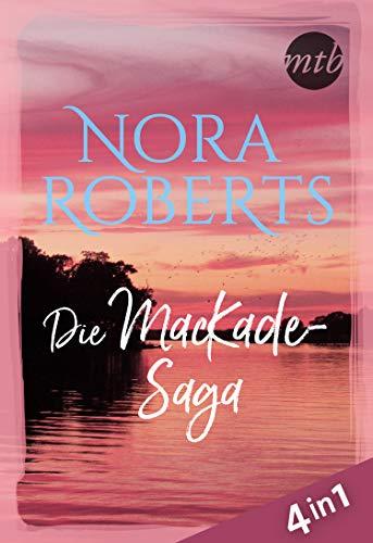 Nora Roberts - Die MacKade-Saga (4in1) (eBundle) (Das Licht In Mir)