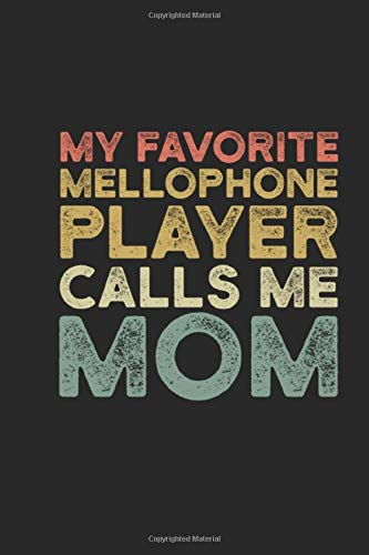 My favorite mellophone player calls me mom: This 6x9 Inch 110 Pages Blank Lined Notebook, Journal, Diary, beautifully lined pages