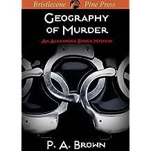 Geography of Murder (Alexander Spider Mystery Book 1)