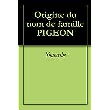 Origine du nom de famille PIGEON (Oeuvres courtes)