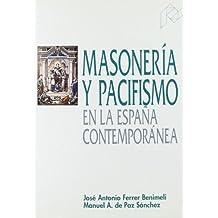 Masonería y pacifismo en la España contemporánea (Ciencias Sociales)