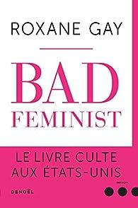 Bad Feminist par Roxane Gay