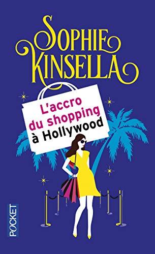 L'accro du shopping à Hollywood par Sophie KINSELLA