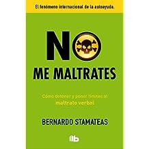 No Me Maltrates (B DE BOLSILLO LUJO)