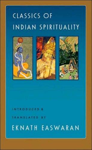 Classics of Indian Spirituality: The Bhagavad Gita, Dhammapada and Upanishads by Eknath Easwaran (September 28, 2007) Paperback