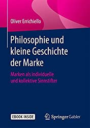 Philosophie und kleine Geschichte der Marke: Marken als individuelle und kollektive Sinnstifter