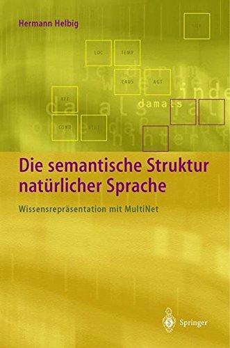 Die semantische Struktur natürlicher Sprache: Wissensrepräsentation mit MultiNet