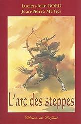 L'ARC DES STEPPES