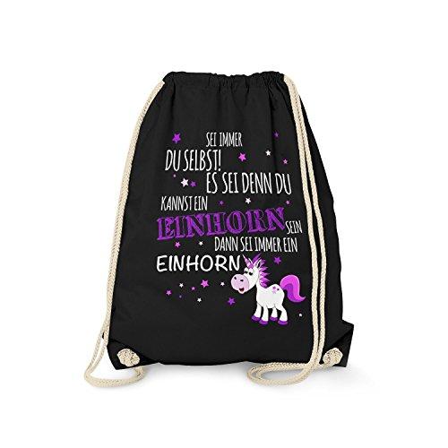 Sei immer du selbst! Es sei denn, du kannst ein Einhorn sein... - Turnbeutel von Fashionalarm | Fun Beutel mit Spruch | Geburtstag Geschenk Idee Unicorn Always Be Yourself, Farbe:schwarz