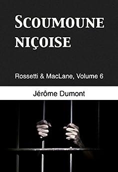 Scoumoune niçoise (Rossetti & MacLane t. 6) par [Dumont, Jérôme]
