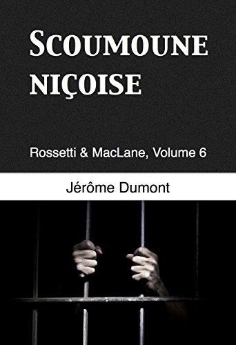 Scoumoune niçoise (Rossetti & MacLane t. 6) (French Edition)