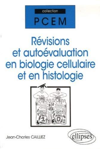 Révisions et autoévaluation en biologie cellulaire et en histologie by Jean-Charles Cailliez(2006-07-21) par Jean-Charles Cailliez