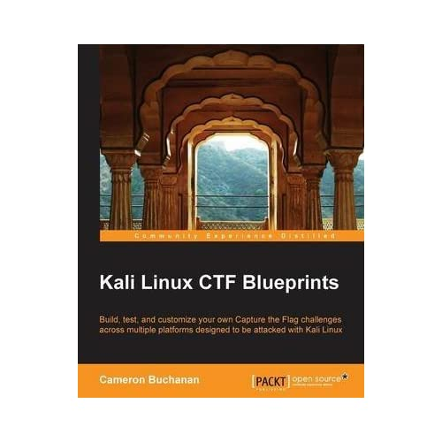 [(Kali Linux CTF Blueprints)] [By (author) Cameron Buchanan] published on (July, 2014)