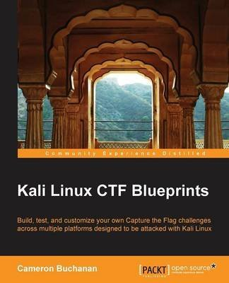[(Kali Linux CTF Blueprints)] [By (author) Cameron Buchanan] published on (July, 2014) par Cameron Buchanan