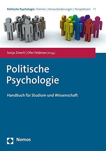 Politische Psychologie: Handbuch für Studium und Wissenschaft (Politische Psychologie: Themen, Herausforderungen, Perspektiven, Band 1)