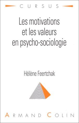 Les motivations et les valeurs en psycho-sociologie