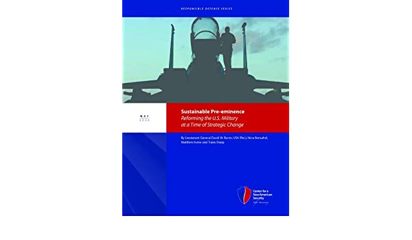 Sustainable Pre-eminence: Reforming the U.S. Military at a Time of Strategic Change