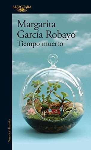 Tiempo muerto de [García Robayo, Margarita]