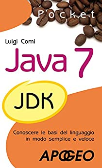 Java 7 Pocket (Programmare con Java Vol. 4) di [Comi, Luigi]