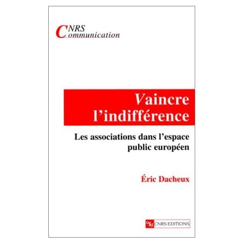Vaincre l'indifférence. Les Associations dans l'espace public européen