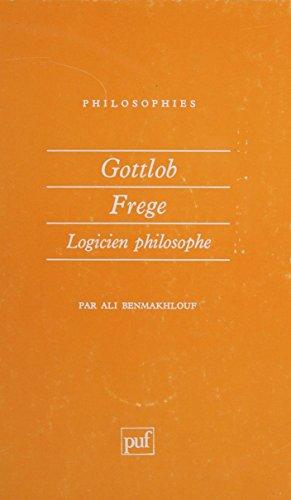 Gottlob Frege: Logicien philosophe