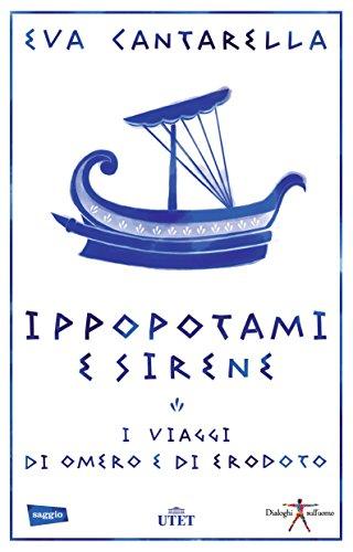 Ippopotami e sirene: I viaggi di Omero e di Erodoto