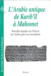Arabie antique de Karib'il à Mahomet