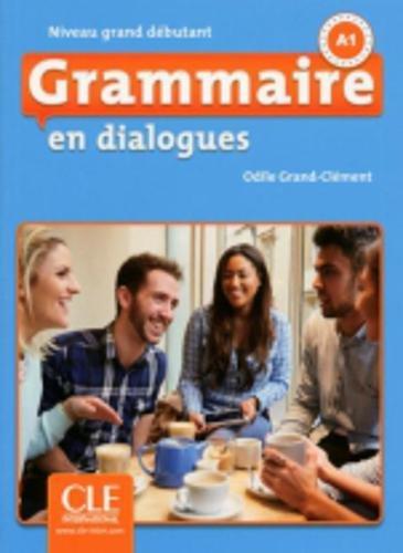 Grammaire en dialogues - Niveau grand débutant - Livre + CD - 2ème édition par Odile Grand-Clement