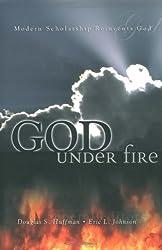 God Under Fire: Modern Scholarship Reinvents God