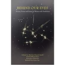 [(Behind Our Eyes: Stories, Poems and Essays by Writers with Disabilities)] [Author: Executive Director Sanford Rosenthal] published on (December, 2007)